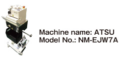 Machine name : ATSU / Model No. : NM-EJW7A